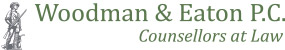 Woodman & Eaton P.C. Counsellors at Law